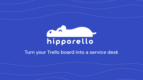 featured image thumbnail for post Hipporello: A Service Desk Solution for Trello Users